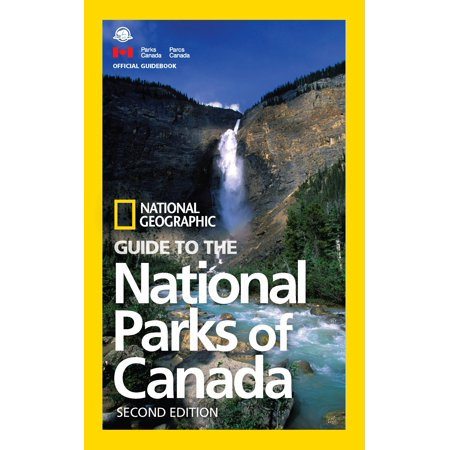 National Geographic Guide to the National Parks of Canada, 2nd -