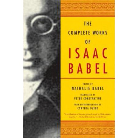 The Complete Works of Isaac Babel (A Manufacturing Company Completed Work On A Job)