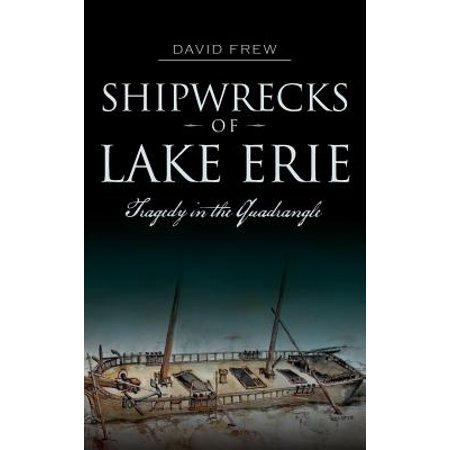 Shipwrecks of Lake Erie : Tragedy in the Quadrangle ()