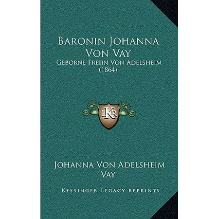 Baronin Johanna Von Vay : Geborne Freiin Von Adelsheim (1864)