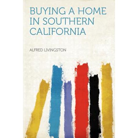 Buying a Home in Southern California Buying a Home in Southern California