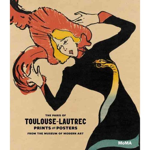 The Paris of Toulouse-Lautrec: Prints and Posters in the Collection from the Museum of Modern Art