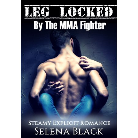 Cage Fighter Mma - Leg Locked By The MMA Fighter - eBook