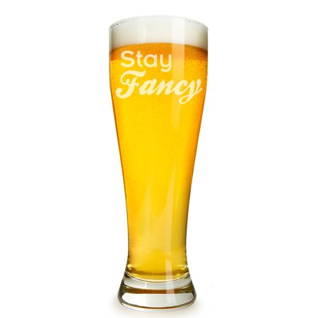 Stay Fancy Engraved 16 ounce Beer Glass Pilsner