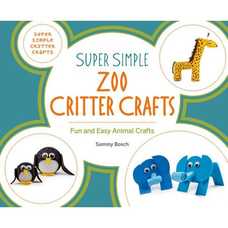 Super Simple Zoo Critter Crafts : Fun and Easy Animal Crafts](Fun And Easy Crafts)
