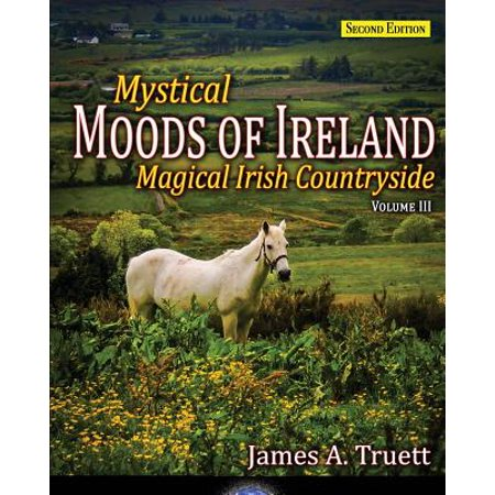 Mystical Moods of Ireland, Vol. III : Magical Irish (Wonderful Land Of Magical And Mystical Creatures Images)