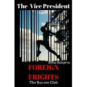 The Vice President Foreign Frights The $50000 Club - eBook