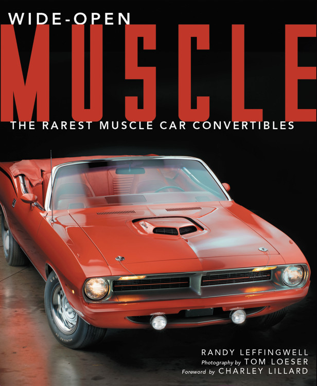 Wide-Open Muscle : The Rarest Muscle Car Convertibles