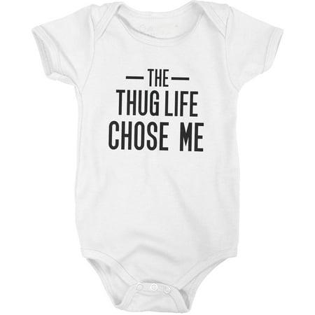 Thug Life Chose Me Tshirt Funny Sarcastic Infant Baby Creeper - Life Size Creeper