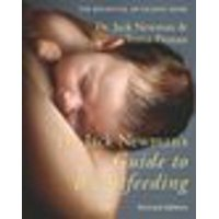Dr. Jack Newman's Guide to Breastfeeding