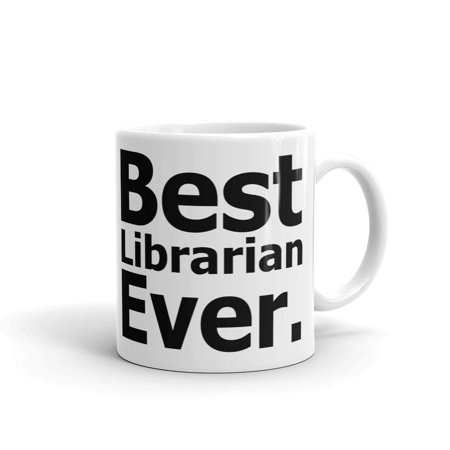 Best Librarian Ever Coffee Maker Tea Ceramic Mug Office Work Cup Gift