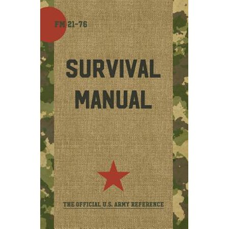 US Army Survival Manual : FM 21-76