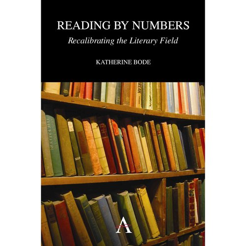 Reading by Numbers: Recalibrating the Literary Field