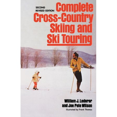 Complete Cross-Country Skiing and Ski Touring : Second Revised Edition (Cross Country Ski Machine)
