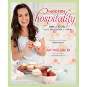 Modern Hospitality : Simple Recipes with Southern Charm: A Cookbook