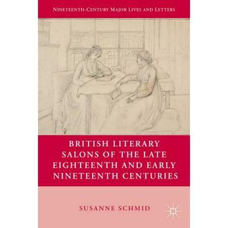 Early Nineteenth Century - British Literary Salons of the Late Eighteenth and Early Nineteenth Centuries - eBook