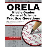 Orela Middle Grades General Science Practice Questions : Orela Practice Tests & Exam Review for the Oregon Educator Licensure Assessments