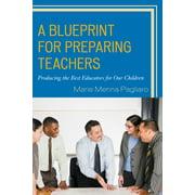 A Blueprint for Preparing Teachers (Paperback)