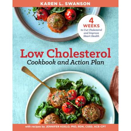 The Low Cholesterol Cookbook and Action Plan : 4 Weeks to Cut Cholesterol and Improve Heart (Jenny Craig Cost Of Food Per Week)