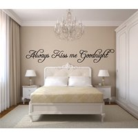 """Always kiss me Goodnight #7 ~ WALL DECAL, HOME DECOR 7"""" x 31"""""""