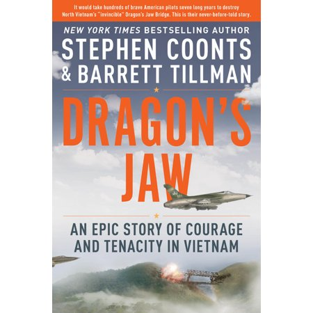 - Dragon's Jaw : An Epic Story of Courage and Tenacity in Vietnam