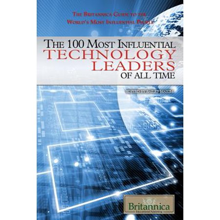 The 100 Most Influential Technology Leaders of All Time -