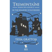 In the Shadow of Riverside (Tremontaine Season 2 Episode 11) - eBook