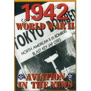 Aviation in the News WWII: 1942 by