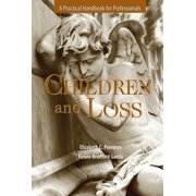 Children and Loss : A Practical Handbook for Professional
