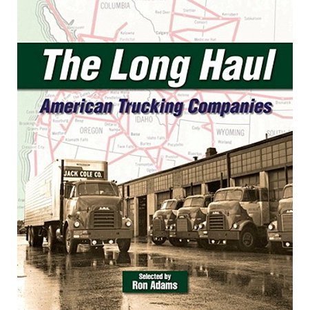 The Long Haul : American Trucking Companies