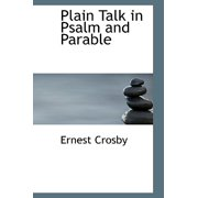 Plain Talk in Psalm and Parable