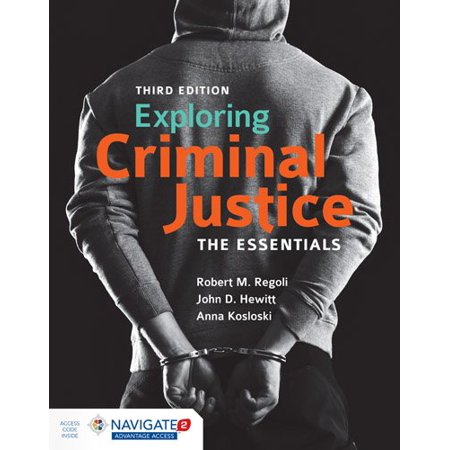 Exploring Criminal Justice : The Essentials (Criminal Justice Center Colorado Springs Phone Number)