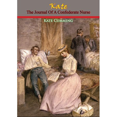 Kate: The Journal Of A Confederate Nurse - eBook