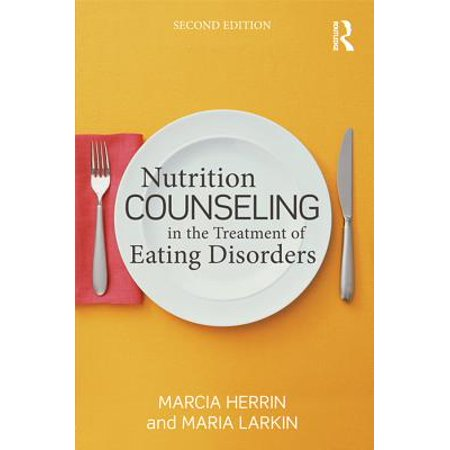 Nutrition Counseling in the Treatment of Eating Disorders -