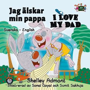 Jag älskar min pappa I Love My Dad (Bilingual Swedish Children's Books) - eBook