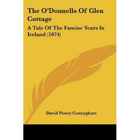 The O'Donnells of Glen Cottage: A Tale of the Famine Years in Ireland (1874) - image 1 de 1