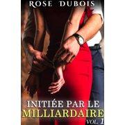 Initie Par Le Milliardaire - eBook
