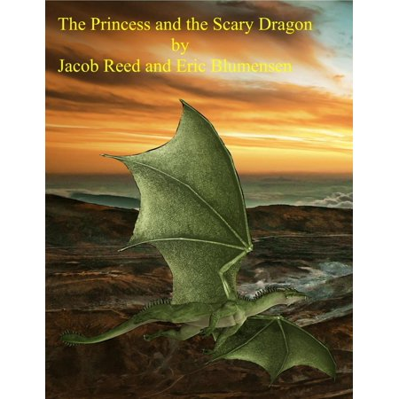 The Princess and the Scary Dragon - eBook - Scary Princesses