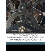 The Declaration of Independence by the Citizens of Mecklenburg County