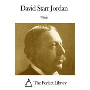 Works of David Starr Jordan - eBook