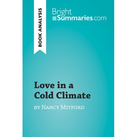 Love in a Cold Climate by Nancy Mitford (Book Analysis) - eBook ()