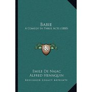 Babie : A Comedy in Three Acts (1880)