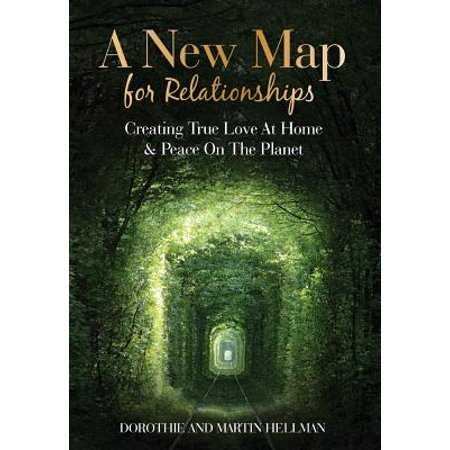 A New Map for Relationships : Creating True Love at Home and Peace on the