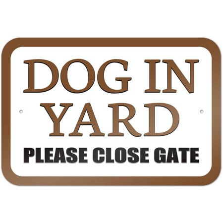 Dog in Yard Please Close Gate Brown Sign - Baby Announcement Signs For Yard