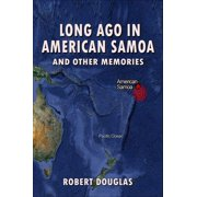 Long Ago in American Samoa and Other Memories - eBook