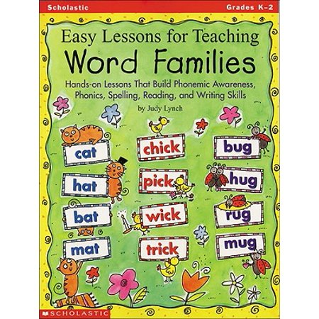 - Easy Lessons for Teaching Word Families : Hands-On Lessons That Build Phonemic Awareness, Phonics, Spelling, Reading, and Writing Skills