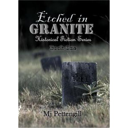 Etched in Granite ~ Historical Fiction Series ~ Book One - eBook