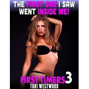 The First One I Saw Went Inside Me! : First Timers 3 - eBook