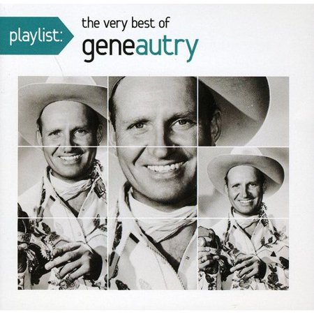 Playlist: The Very Best Of Gene Autry (Rmst)