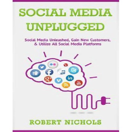Social Media Unplugged  Social Media Unleashed  Gain New Customers    Utilize All Social Media Platforms